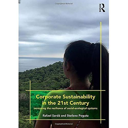 Corporate Sustainability in the 21st Century  Increasing the Resilience of Social-Ecological Systems