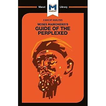 Moses Maimonides's Guide of� the Perplexed (The Macat Library)
