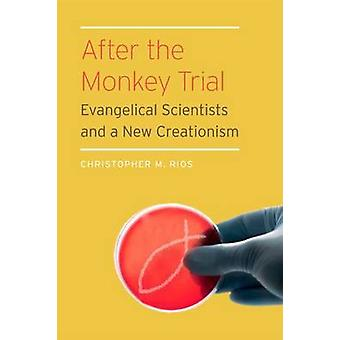 After the Monkey Trial - Evangelical Scientists and a New Creationism