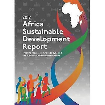 Het rapport van de duurzame ontwikkeling van de Afrika 2017: Bijhouden vooruitgang op Agenda 2063 en de duurzame ontwikkelingsdoelen