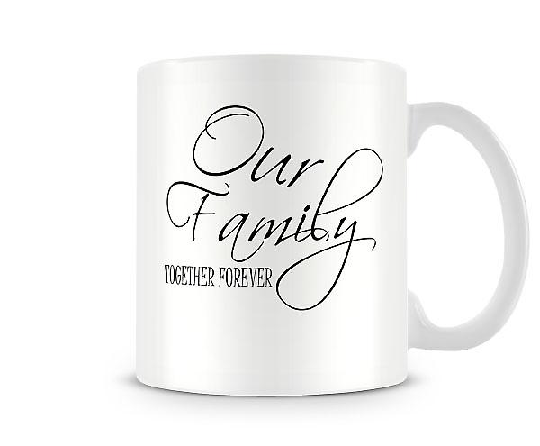 Our Family Together Forever Mug