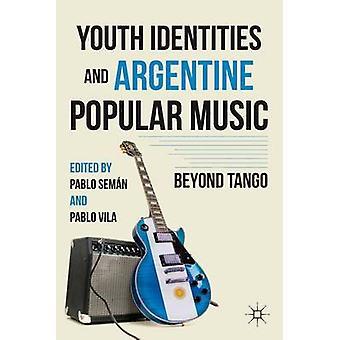 Ungdomars identiteter och argentinsk populärmusik bortom Tango av Vila & Pablo