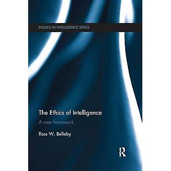 The Ethics of Intelligence  A new framework by Bellaby & Ross W.