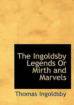 The Inorsby Legends Or Mirth and Marvels by Inorsby & Thomas