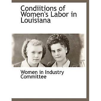 Condiitions af Dame arbejdskraft i Louisiana af kvinder i Industriudvalget