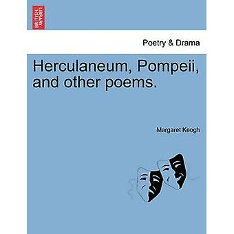 Herculaneum Pompeii and other poems. by Keogh & Margaret