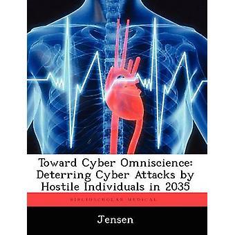 Vers Cyber Omniscience dissuader les Cyber attaques par des individus hostiles en 2035 par Jensen & Patsy