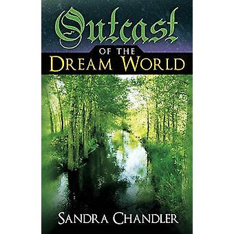 Outcast of the Dream World by Chandler & Sandra