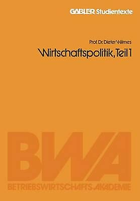 Wirtschaftspolitik Teil 1 by Wilmes & Dieter
