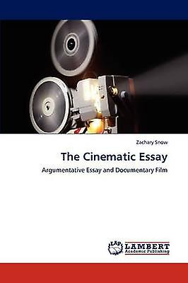The Cinematic Essay by Snow & Zachary