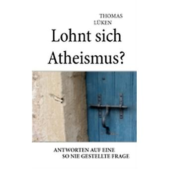 Lohnt sich Atheismus by Lken & Thomas