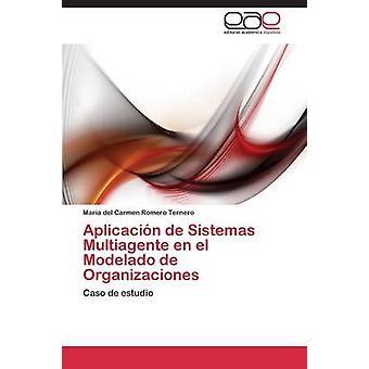 Aplicacin de Sistemas Multiagente el de pt Modelado de Organizaciones por Romero Ternero Mara del Carmen