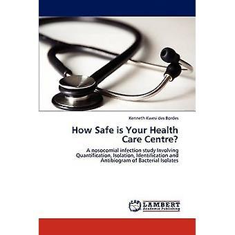 Wie sicher ist Ihr Health Care Centre von des Bordes & Kenneth Kwesi