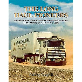 The Long Haul Pioneers: A Celebration of Astran: Leaders in Overland Transport to the Middle East for Over 40 Years