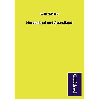 Morgenland Und Abendland by Lindau & Rudolf