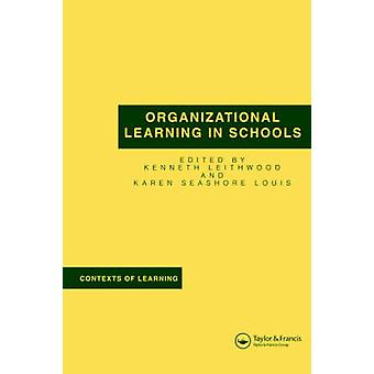 Organizational Learning in Schools by Leithwood