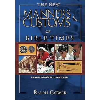 The New Manners & Customs of Bible Times by Ralph Gower - 97808024596