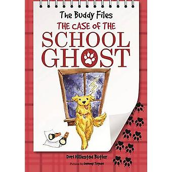 The Case of the School Ghost by Dori Hillestad Butler - Jeremy Tugeau