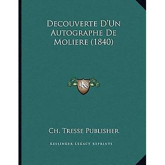 Decouverte D'Un Autographe de Moliere (1840) by Ch Tresse Publisher -