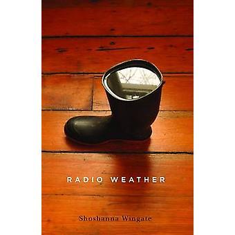 Radio Weather by Shoshanna Wingate - 9781550653878 Book