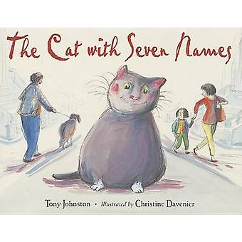 The Cat with Seven Names by Tony Johnston - Christine Davenier - 9781