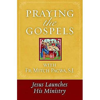 Praying the Gospels with Fr. Mitch Pacwa - Jesus Launches His Ministry