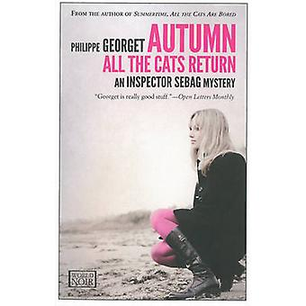 Autumn - All the Cats Return - An Inspector Sebag Mystery by Philippe