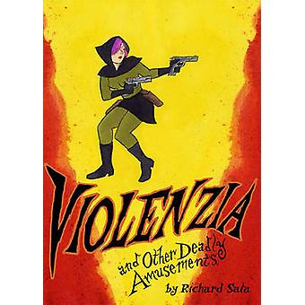 Violenzia and Other Deadly Amusements by Richard Sala - 9781606998854