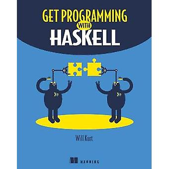 Get Programming with Haskell by Will Kurt - 9781617293764 Book