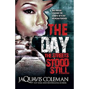 The Day the Streets Stood Still by JaQuavis Coleman - 9781622869916 B