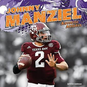 Johnny Manziel by Jameson Anderson - 9781624033339 Book