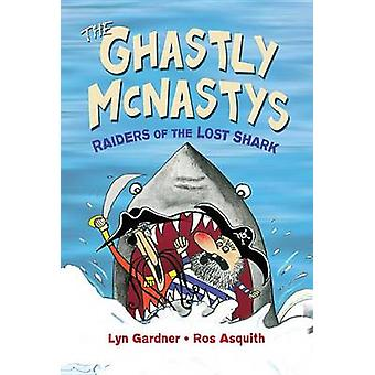 The Ghastly McNastys - Raiders of the Lost Shark by Lyn Gardner - Ros