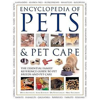 Pets & Pet Care - The Encyclopedia of - The essential family reference