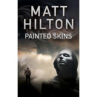 Painted Skins by Matt Hilton - 9781847517524 Book