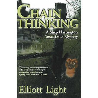 Chain Thinking - A Shep Harrington Smalltown Mystery by Elliott Light