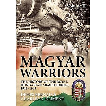 Magyar Warriors - The History of the Royal Hungarian Armed Forces - 19
