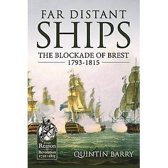 Far Distant Ships - The Blockade of Brest 1793-1815 by Quintin Barry -