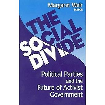 The Social Divide: Political Parties and the Future of Activist Government: Political Parties and Policymaking...
