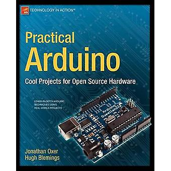 Practical Arduino Cool Projects for Open Source Hardware by Oxer & Jonathan