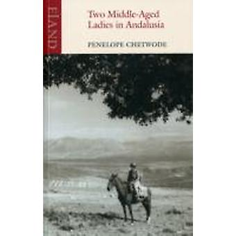 Two MiddleAged Ladies in Andalucia by Penelope Chetwode