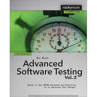 Advanced Software Testing - Vol. 2 2nd Edition: Guide to the ISTQB Advanced Certification as an Advanced Test Manager (Paperback) by Black Rex