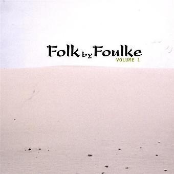 Leah Foulke - Leah Foulke: Vol. 1-Folk von Foulke [CD] USA import