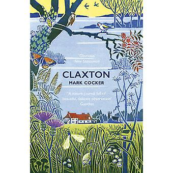 Claxton - Field Notes from a Small Planet by Mark Cocker - 97800995934