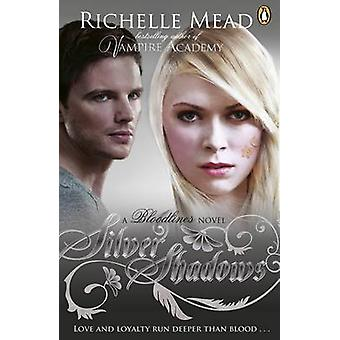 Bloodlines - Silver Shadows by Richelle Mead - 9780141350189 Book