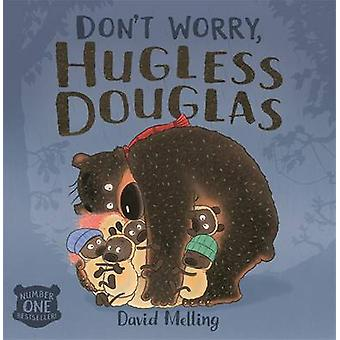 Don't Worry - Hugless Douglas by David Melling - 9780340999813 Book