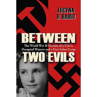 Between Two Evils - The World War II Memoir of a Girl in Occupied Wars