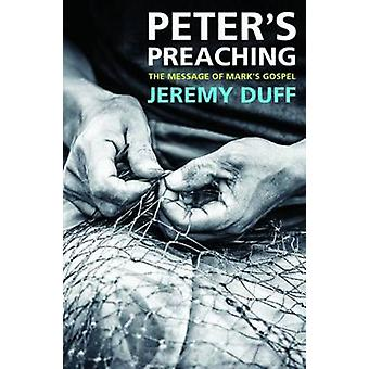 Peter's Preaching - The Message of Mark's Gospel by Jeremy Duff - 9780