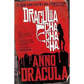 Anno Dracula - Dracula Cha Cha Cha by Kim Newman - 9780857680853 Book