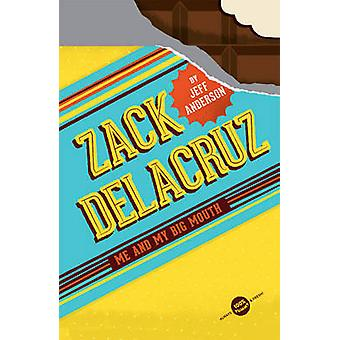 Zack Delacruz - Me and My Big Mouth by Jeff Anderson - 9781454914990 B
