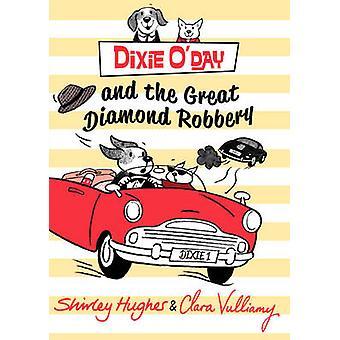 Dixie o ' Day y el robo del gran diamante por Shirley Hughes - Clara V